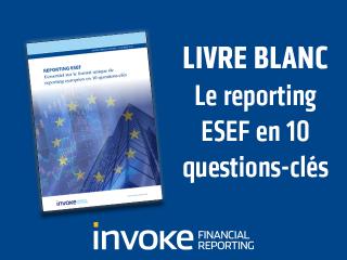 Livre Blanc Reporting ESEF / ESMA • Téléchargement gratuit • Invoke